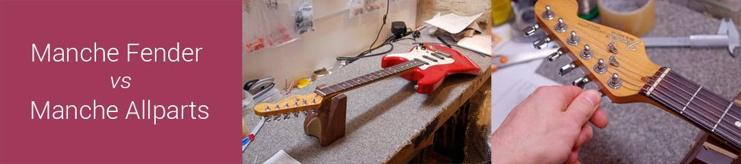 comparatif manche Fender et Allparts
